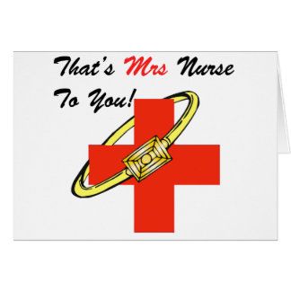 That's MRS. Nurse To You Card