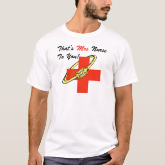 That's MRS. Nurse To You T-Shirt
