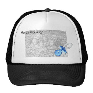 That's my boy! -- Customizable Trucker Hat