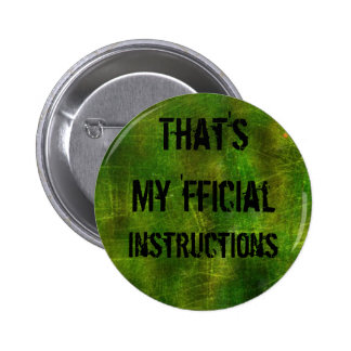 That's My 'fficial Instructions button. 2 Inch Round Button