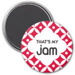 That's My Jam - Magnet