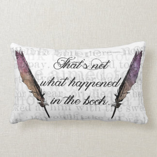 That's Not What Happened In The Book Lumbar Pillow
