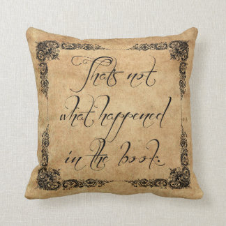 That's not what happened. throw pillow