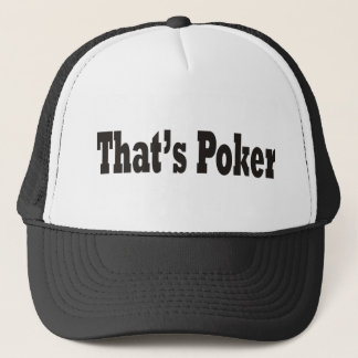That's Poker Trucker Hat