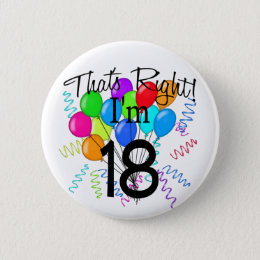 That's Right I'm 18 - Birthday Button