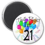 That's Right I'm 21 - Birthday Fridge Magnet