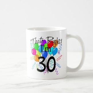That's Right I'm 30 - Birthday Coffee Mug