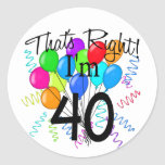 That's Right I'm 40 - Birthday Stickers