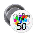 That's Right I'm 50 - Birthday Pinback Buttons