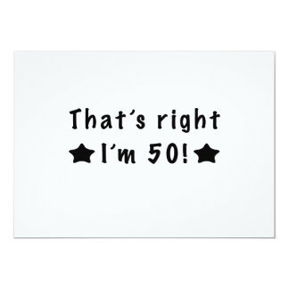 That's Right I'm 50! Card