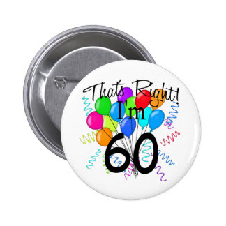 That's Right I'm 60 - Birthday 2 Inch Round Button