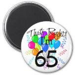 That's Right I'm 65 - Birthday Magnet