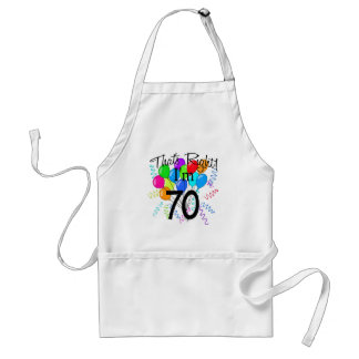 That's Right I'm 70 - Birthday Adult Apron