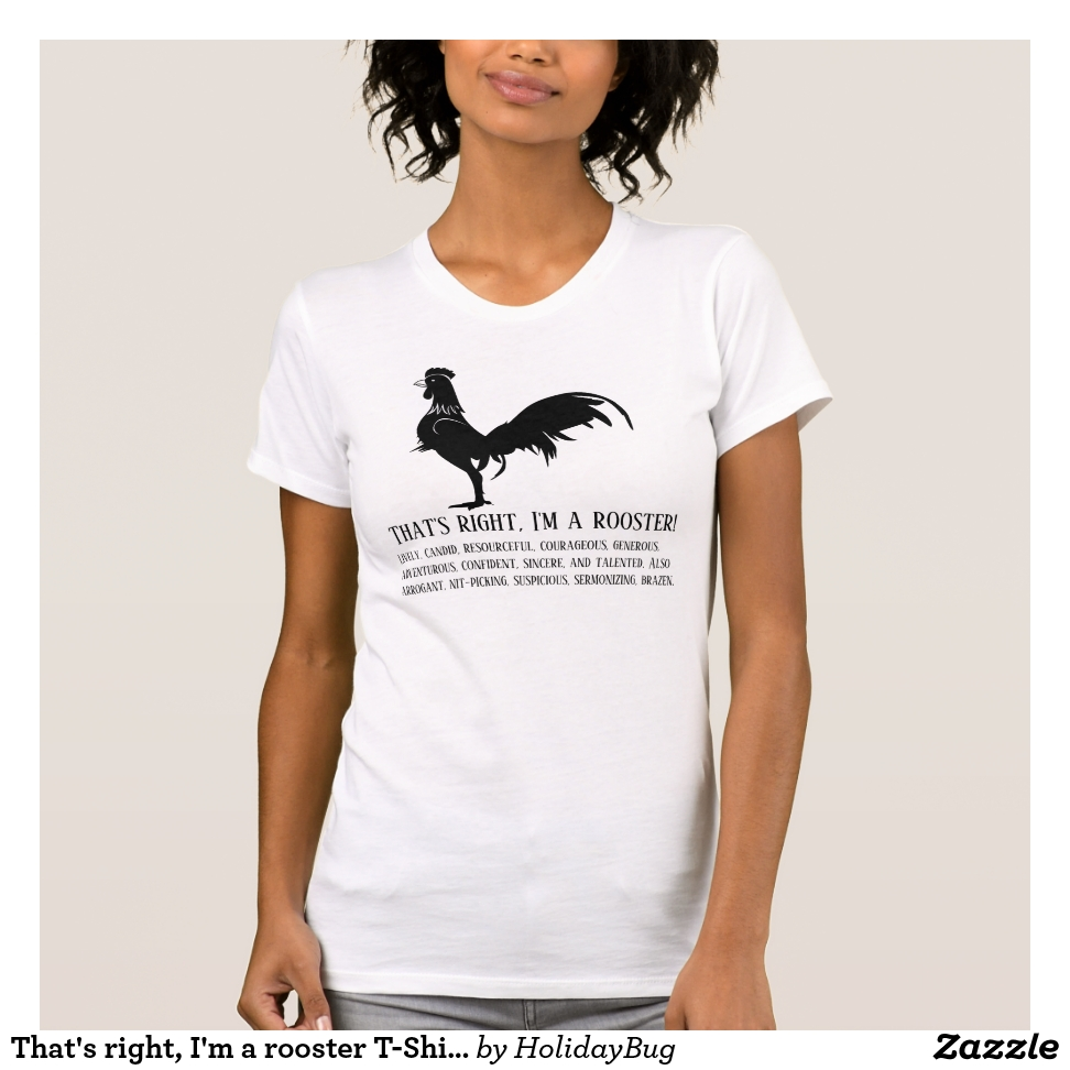 That's right, I'm a rooster T-Shirt - Best Selling Long-Sleeve Street Fashion Shirt Designs