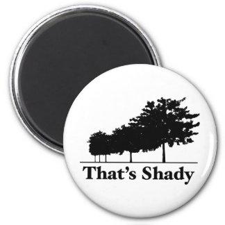 That's Shady Fridge Magnets