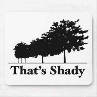 That's Shady Mouse Pad