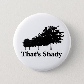 That's Shady Pinback Button