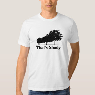 That's Shady Shirt