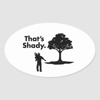 That's Shady   Tree   90s Humor Oval Stickers