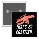 That's so crayfish button