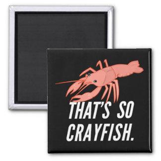 That's so crayfish magnet