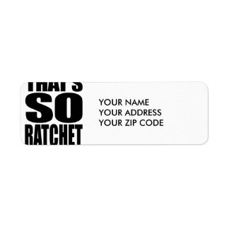 THAT'S SO RATCHET RETURN ADDRESS LABEL