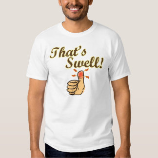 That's Swell! T Shirt