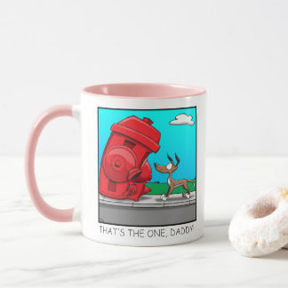 That's the one, Daddy! Mug
