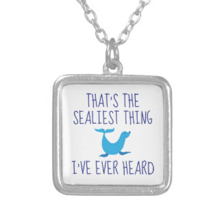 That's The Sealiest Thing Silver Plated Necklace