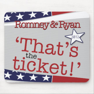 That's the ticket! Romney & Ryan Mouse Pad