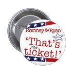 That's the ticket! Romney & Ryan Pins