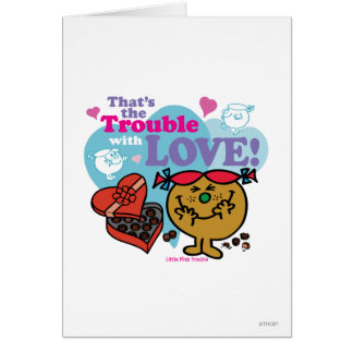That's the Trouble with Love! Card