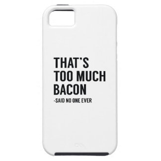 That's Too Much Bacon iPhone SE/5/5s Case