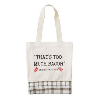 That's Too Much Bacon Said Zazzle HEART Tote Bag