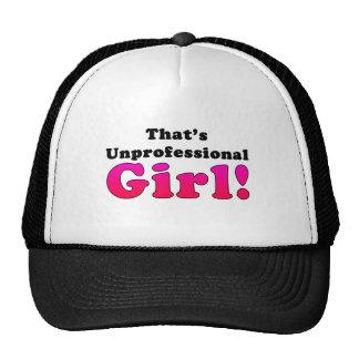 That's Unprofessional Girl Trucker Hat