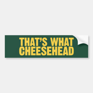 That's What Cheesehead Bumper Sticker
