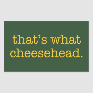 That's What Cheesehead Rectangular Sticker