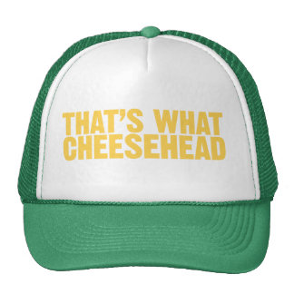 That's what cheesehead trucker hat
