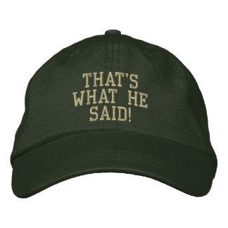 That's What He Said! Embroidered Baseball Hat