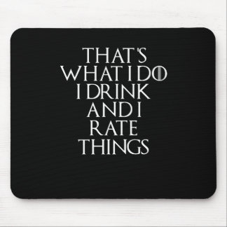 That's what i do i drink and i Rate things, #Rate Mouse Pad