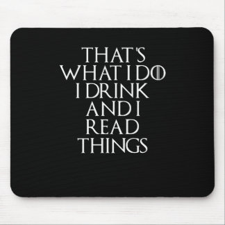 That's what i do i drink and i Read things, #Read Mouse Pad
