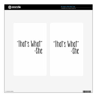 """""""That's What"""" -She Decal For Kindle Fire"""