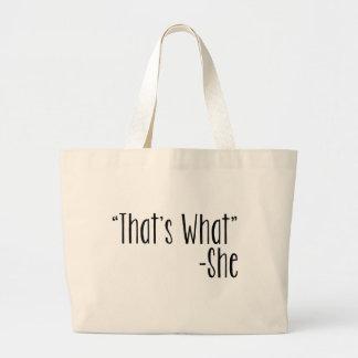 """That's What"" -She Jumbo Tote Bag"