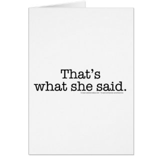 That's What she said 2 Card