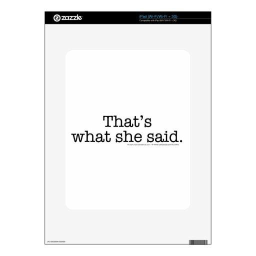 That's What she said 2 iPad Skins