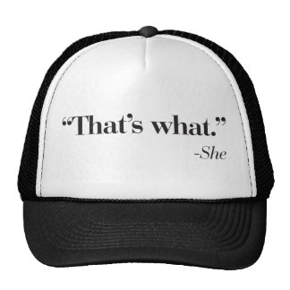 """That's what she said"" cap Trucker Hat"