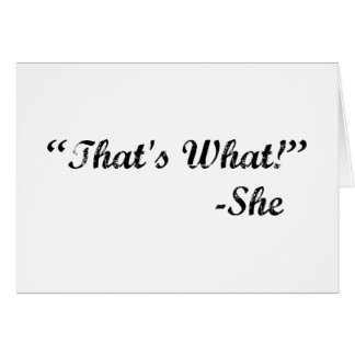 That's What She Said Card