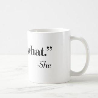"""""""That's what she said"""" coffee mug."""