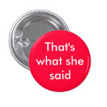 That's what she said - Customized 1 Inch Round Button