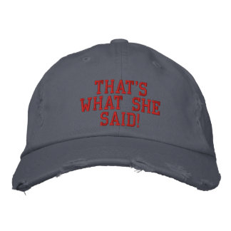 That's What She Said! Embroidered Hat